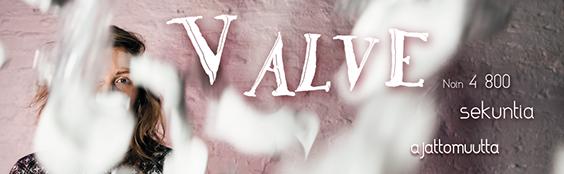 VALVE – noin 4 800 sekuntia ajattomuutta